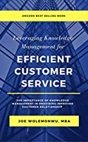 Leveraging Knowledge Management For Efficient Customer Service