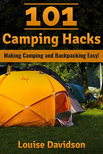 101 Camping Hacks: Making Camping and Backpacking Easy by [Davidson, Louise]