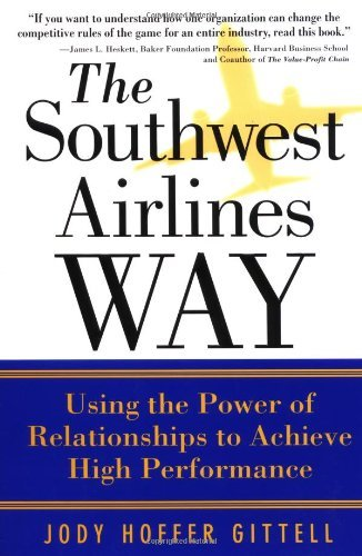 the-southwest-airlines-way-using-the-power-of-relationships-to-achieve-high-performance-by-jody-hoff