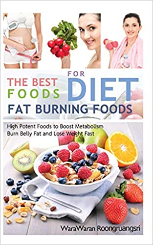 Fat Burning Foods: The Best Foods for Diet, High Potent
