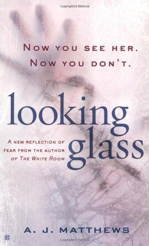 Looking Glass by A. J. Matthews (2004-01-05)