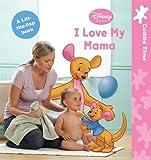 I Love My Mama, Disney Book Group Staff, 1423135768