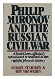 Philip Mironov and the Russian Civil War, Sergei Starikov and Roy Medvedev, 0394406818