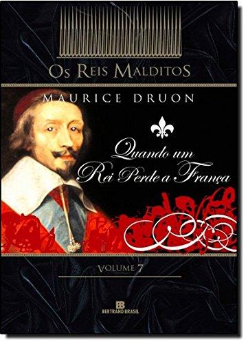 Quando Um Rei Perde A França. Coleção Os Reis Malditos - Volume 7