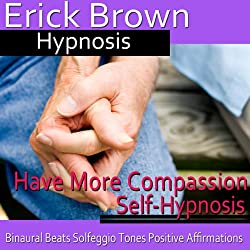Have More Compassion Self-Hypnosis