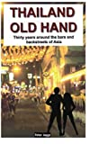 Thailand Old Hand: Thirty years around the bars and backstreets of Asia