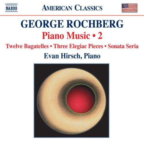 - Rochberg: Piano Music, Vol. 2 - Twelve Bagatelles; Three Elegiac Pieces; Sonata Seria