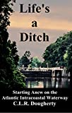 : Life's a Ditch: Starting Anew on the Atlantic Intracoastal Waterway