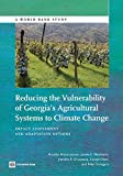 img - for Reducing the Vulnerability of Georgia's Agricultural Systems to Climate Change: Impact Assessment and Adaptation Options (World Bank Studies) book / textbook / text book