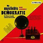 Die ungeliebte Demokratie: Die Weimarer Republik zwischen rechts und links | Hans Sarkowicz