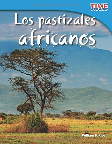 Los pastizales africanos (African Grasslands) (Spanish Version) (TIME FOR KIDS Nonfiction Readers) (Spanish Edition) [William B. Rice] (Tapa Blanda)