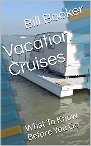 Vacation Cruises: What To Know Before You Go (English Edition)