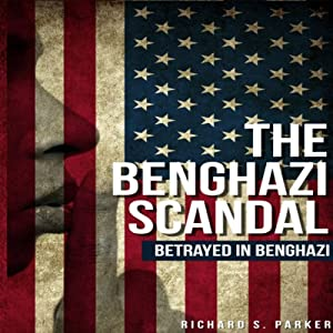 The Benghazi Scandal Audiobook