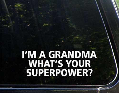 I'm A Grandma What's Your Super Power?