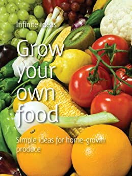 Grow your own food by [Infinite Ideas]