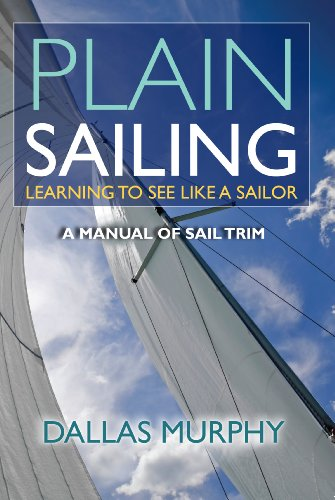Plain Sailing: The Sail-Trim Manual for New Sailors
