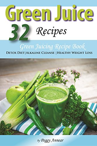 Green Juice Recipes: Green Juicing Recipe Book Ideal for Detox Diet, Alkaline Cleanse or Healthy Weight Loss (Green Juice Recipes compare prices)