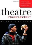 img - for Theatre: Its Art and Craft by Archer, Stephen, Gendrich, Cynthia M., Hood, Woodrow B. (October 16, 2009) Paperback book / textbook / text book