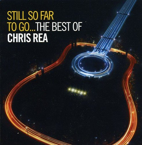 Still So Far to Go-the Best of Chris Rea