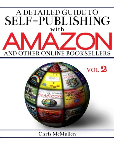 2: A Detailed Guide to Self-Publishing with Amazon and Other Online Booksellers: Proofreading, Author Pages, Marketing, and More