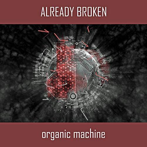 Already Broken - Organic Machine (2019)