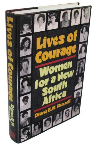 Lives of Courage: Women for a New South Africa by Diana E. H. Russell (1989-10-30) (Africa Life Art)