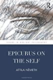 Epicurus on the Self (Issues in Ancient Philosophy)