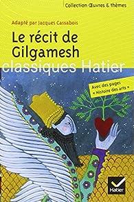 Le récit de Gilgamesh par Jacques Cassabois