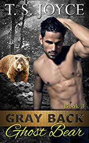 Gray Back Ghost Bear (Gray Back Bears Book 3)