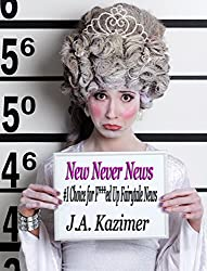 New Never News: F***ed Up Fairy Tale News (The F***ed Up Fairy Tale Series Book 4)