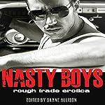 Nasty Boys: Rough Trade Erotica | Shane Allison