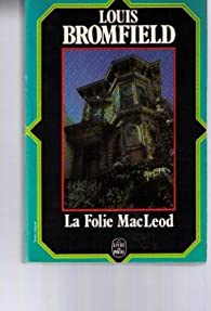 La folie mac leod par Louis Bromfield