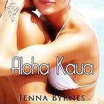 Aloha Kaua | Jenna Byrnes