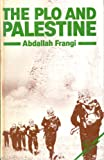The PLO and Palestine, Frangi, Abdallah, 0862321948