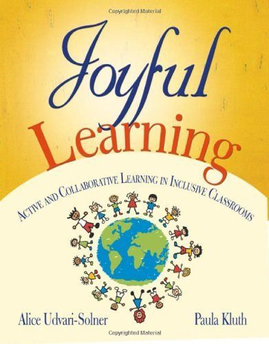 By Paula M. Kluth - Joyful Learning: Active and Collaborative Learning in Inclusive Classrooms: 1st (first) Edition
