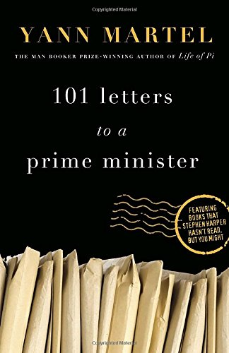 101 Letters to a Prime Minister: The Complete Letters to Stephen Harper (Guide To Writing A Letter Of Recommendation)