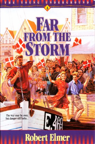 Far from the Storm (Young Underground Book 4) by [Elmer, Robert]