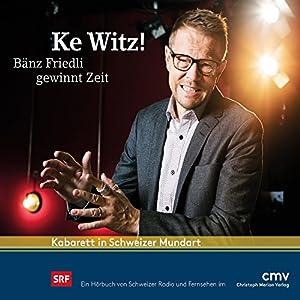 Ke Witz! Bänz Friedli gewinnt Zeit Hörspiel