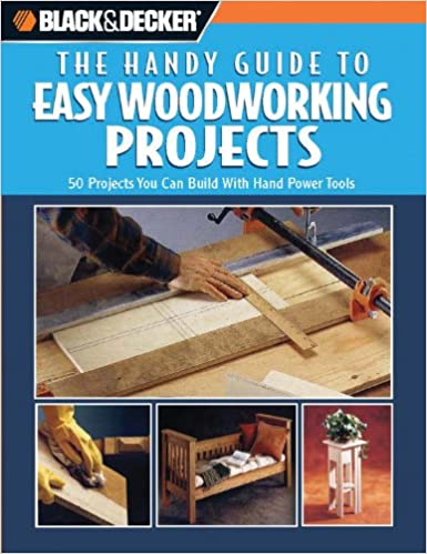 Black and Decker The Handy Guide to Easy Woodworking