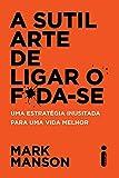 img - for A Sutil Arte de Ligar o F*da-se (Em Portuguese do Brasil) book / textbook / text book