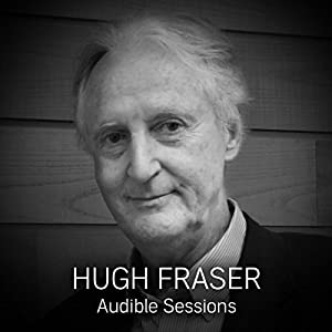 FREE: Audible Sessions with Hugh Fraser Speech
