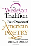 The Wesleyan Tradition : Four Decades of American Poetry, , 0819522104