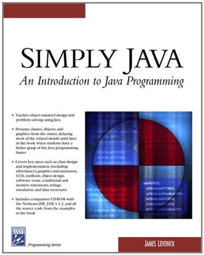 Simply Java: An Introduction To Java Programming (Programming Series)