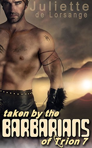 Taken By The Barbarians Of Trion 7: A Scifi Space Fantasy Short Story (English Edition)