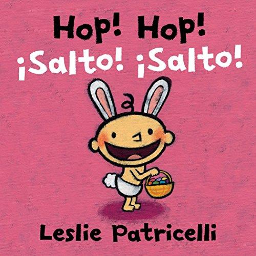 Hop! Hop!/¡Salto! ¡Salto! (Leslie Patricelli board books)  [Patricelli, Leslie] (Tapa Dura)