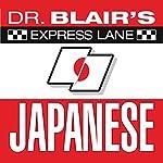 Dr. Blair's Express Lane Japanese | Dr. Robert Blair