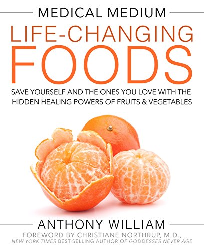 Medical Medium Life-Changing Foods: Save Yourself and the Ones You Love with the Hidden Healing Powers of Fruits & Vegetables [Anthony William] (Tapa Dura)