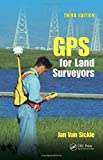 GPS for Land Surveyors, Third Edition 3rd Edition