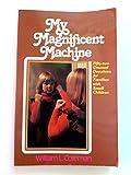 My Magnificent Machine, William L. Coleman, 0871233819