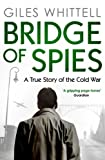 Bridge of Spies by Giles Whittell front cover